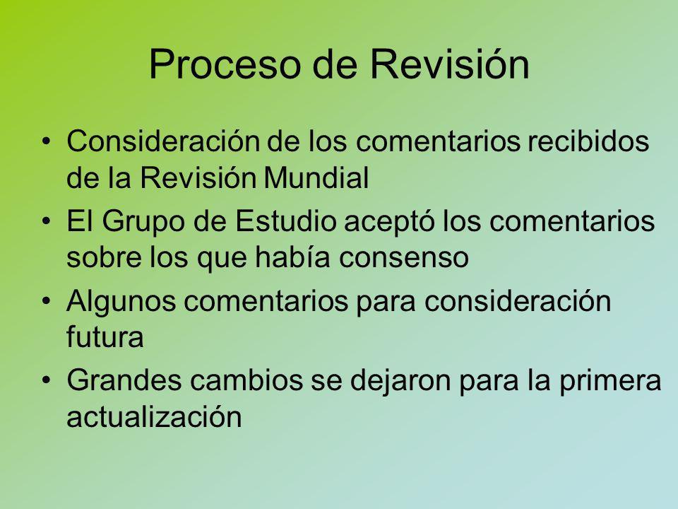 Proceso de Revisión Consideración de los comentarios recibidos de la Revisión Mundial.
