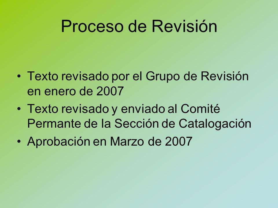 Proceso de Revisión Texto revisado por el Grupo de Revisión en enero de 2007.