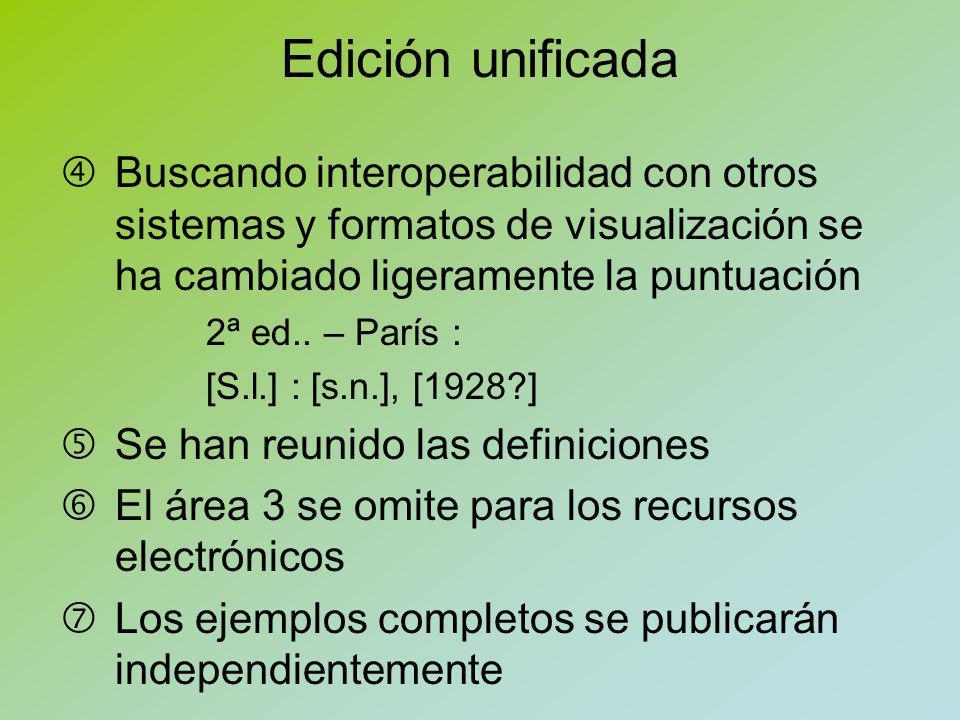 Edición unificada Buscando interoperabilidad con otros sistemas y formatos de visualización se ha cambiado ligeramente la puntuación.