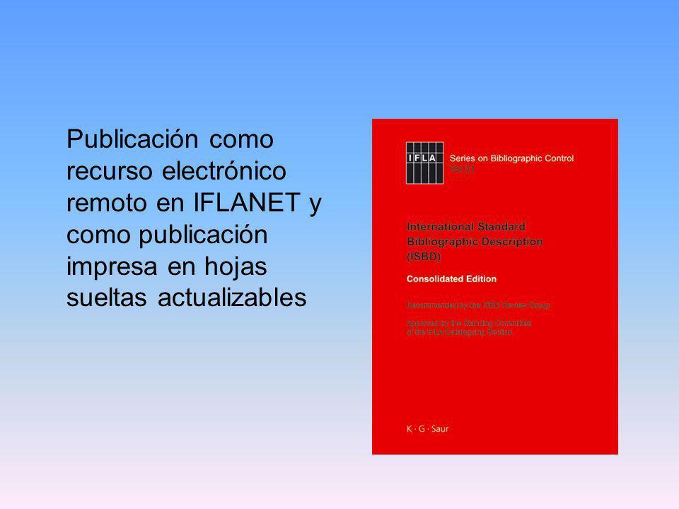 Publicación como recurso electrónico remoto en IFLANET y como publicación impresa en hojas sueltas actualizables