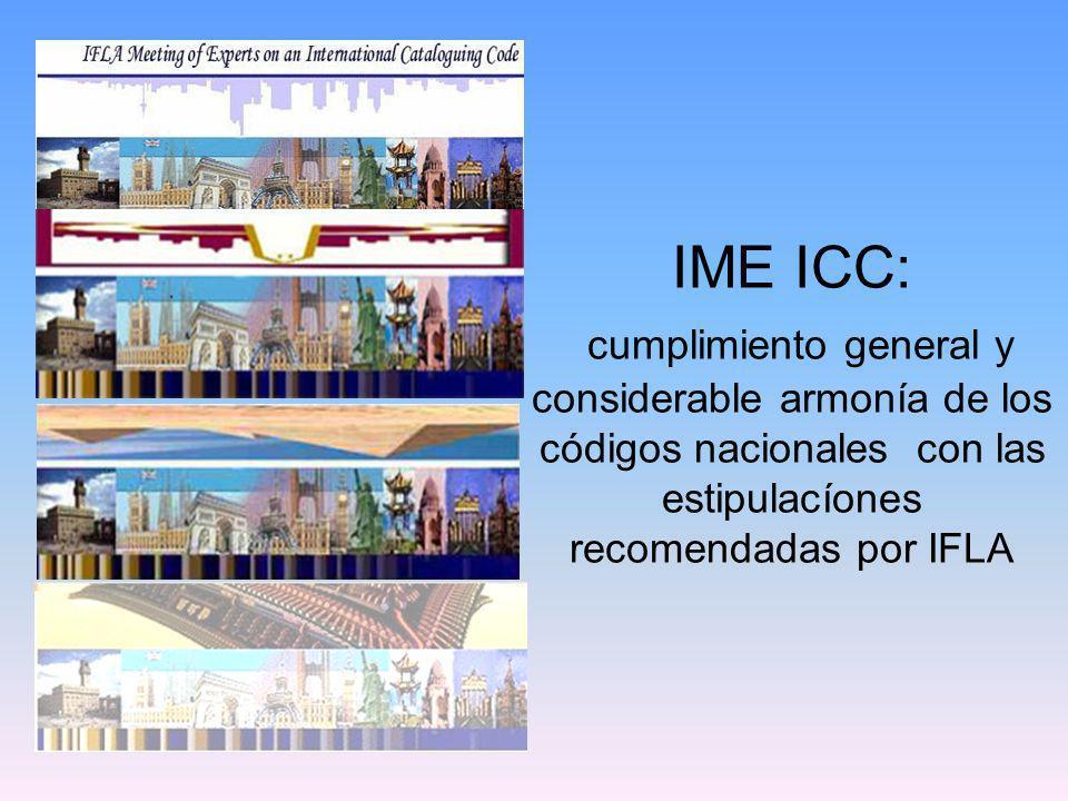 IME ICC: cumplimiento general y considerable armonía de los códigos nacionales con las estipulacíones recomendadas por IFLA