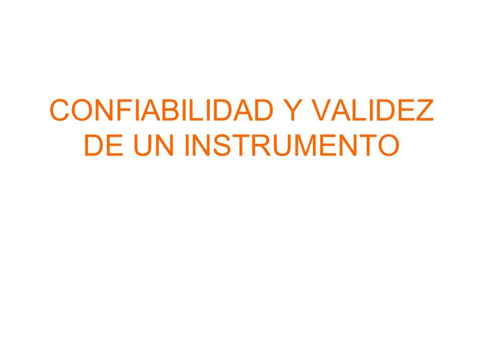 CONFIABILIDAD Y VALIDEZ DE UN INSTRUMENTO