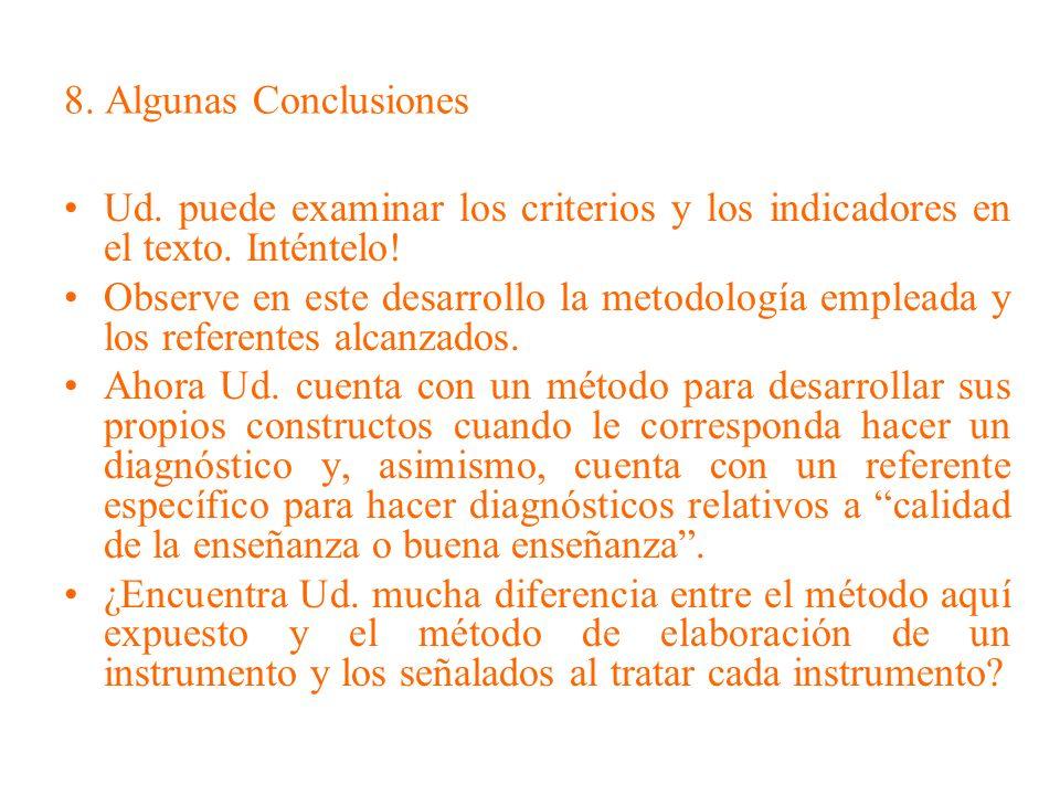 8. Algunas Conclusiones Ud. puede examinar los criterios y los indicadores en el texto. Inténtelo!