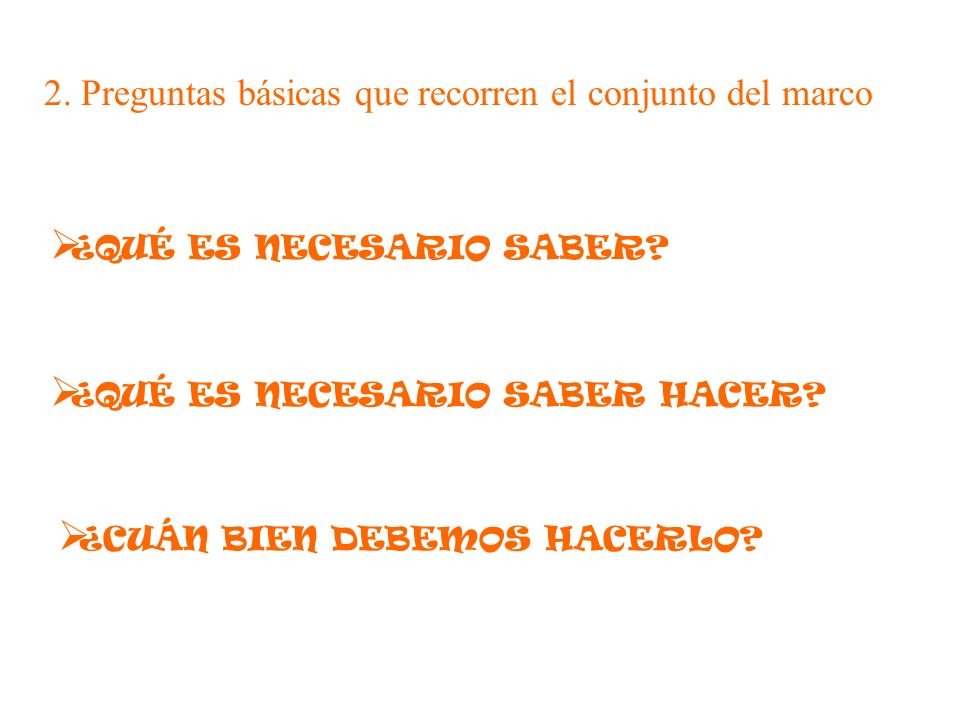 2. Preguntas básicas que recorren el conjunto del marco