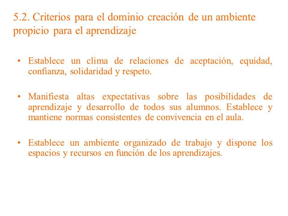 5.2. Criterios para el dominio creación de un ambiente propicio para el aprendizaje