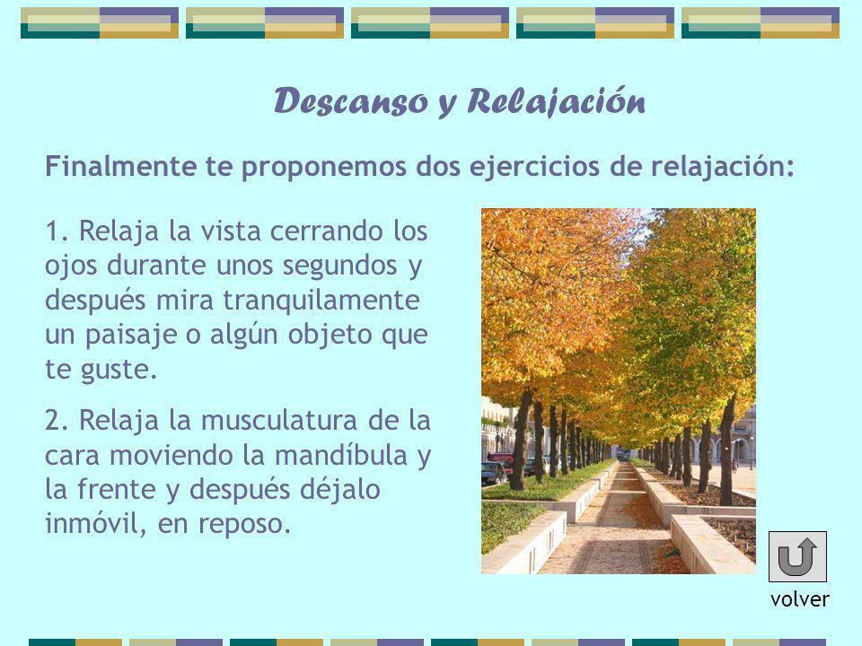 Descanso y Relajación Finalmente te proponemos dos ejercicios de relajación: