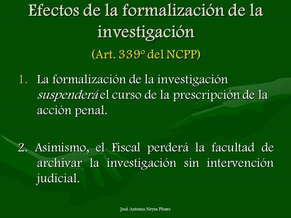 Efectos de la formalización de la investigación (Art. 339º del NCPP)
