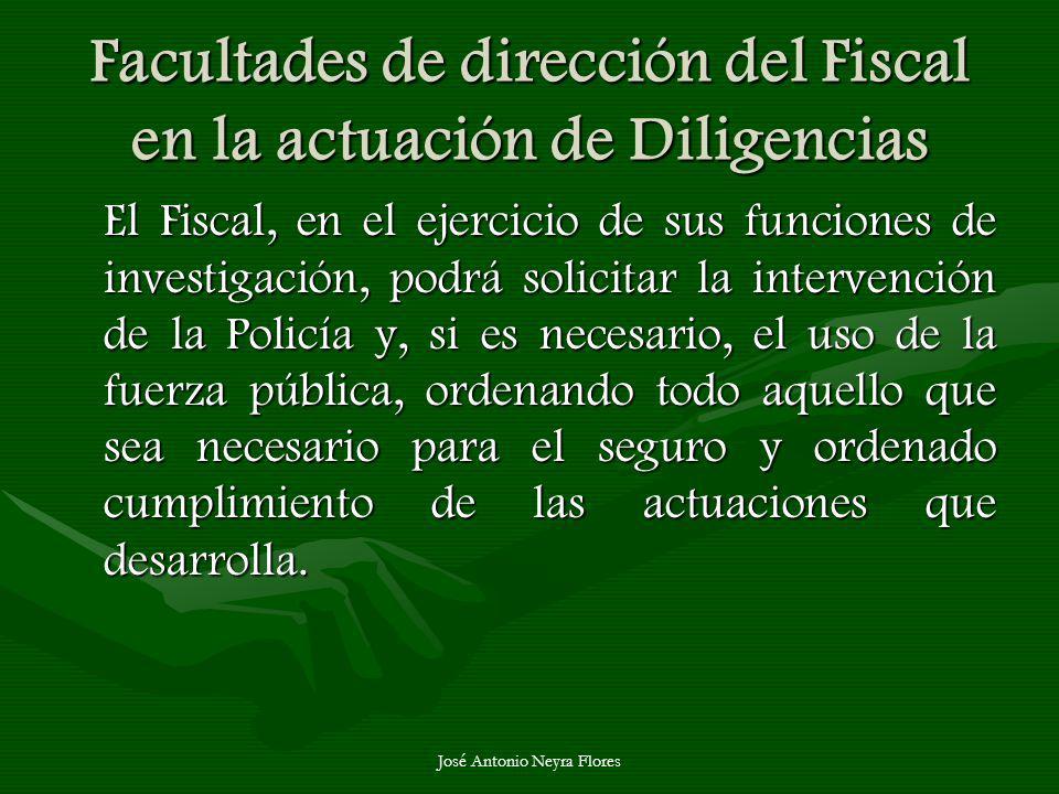 Facultades de dirección del Fiscal en la actuación de Diligencias
