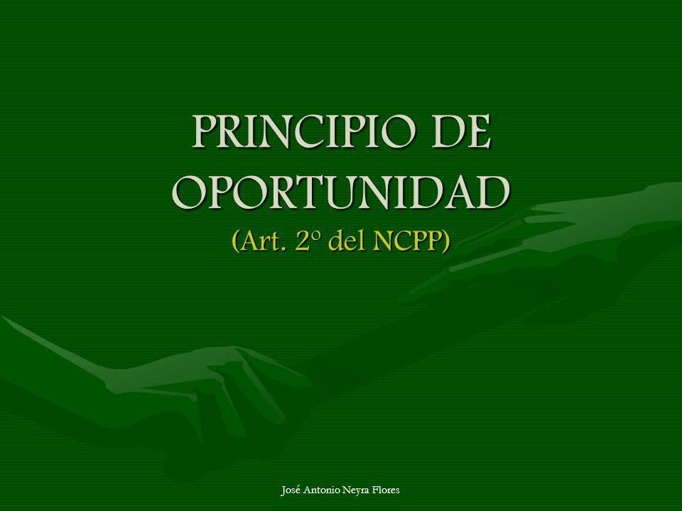 PRINCIPIO DE OPORTUNIDAD (Art. 2º del NCPP)