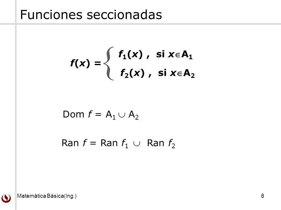  Funciones seccionadas f1(x) , si xA1 f(x) = f2(x) , si xA2