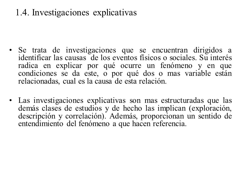 1.4. Investigaciones explicativas