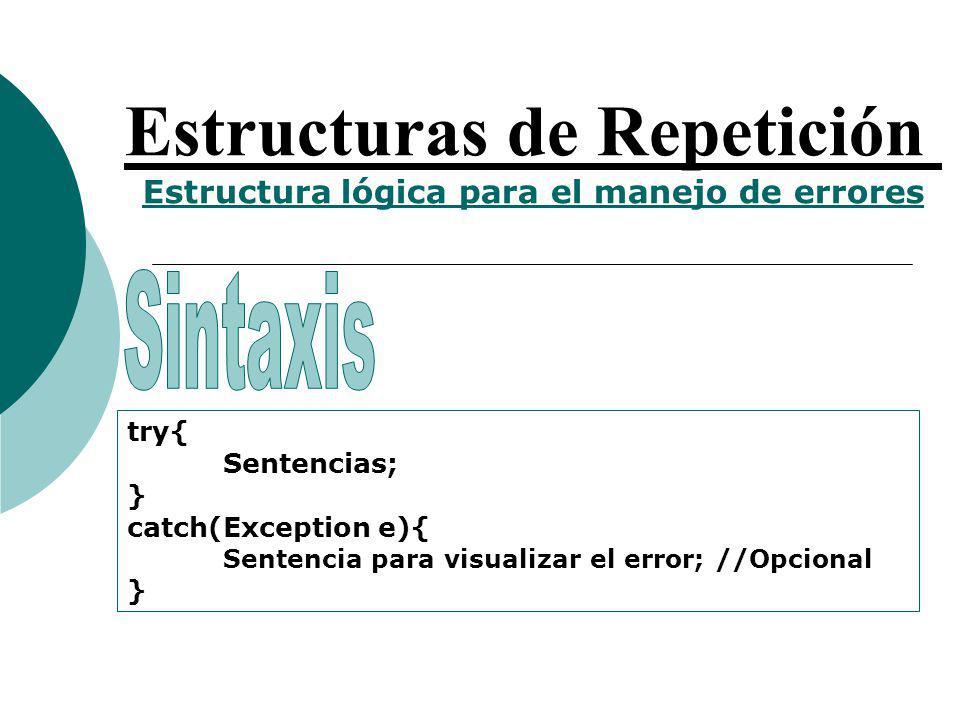 Estructuras de Repetición Estructura lógica para el manejo de errores