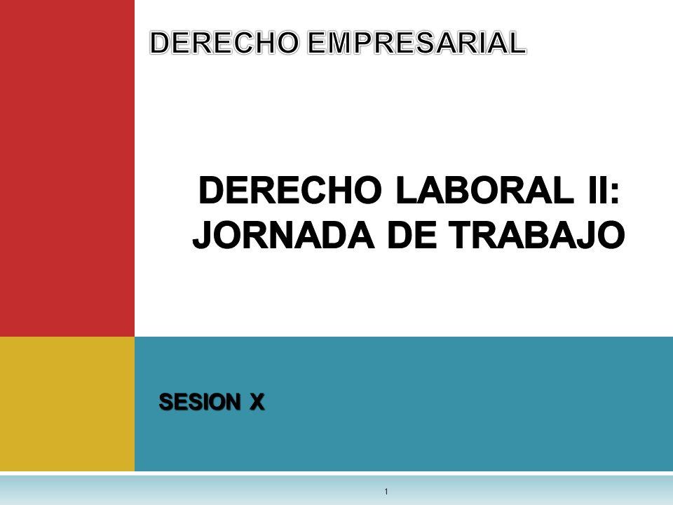 DERECHO LABORAL II: JORNADA DE TRABAJO