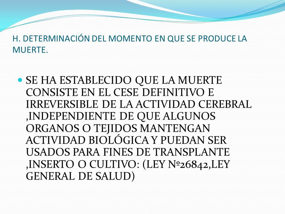 H. DETERMINACIÓN DEL MOMENTO EN QUE SE PRODUCE LA MUERTE.