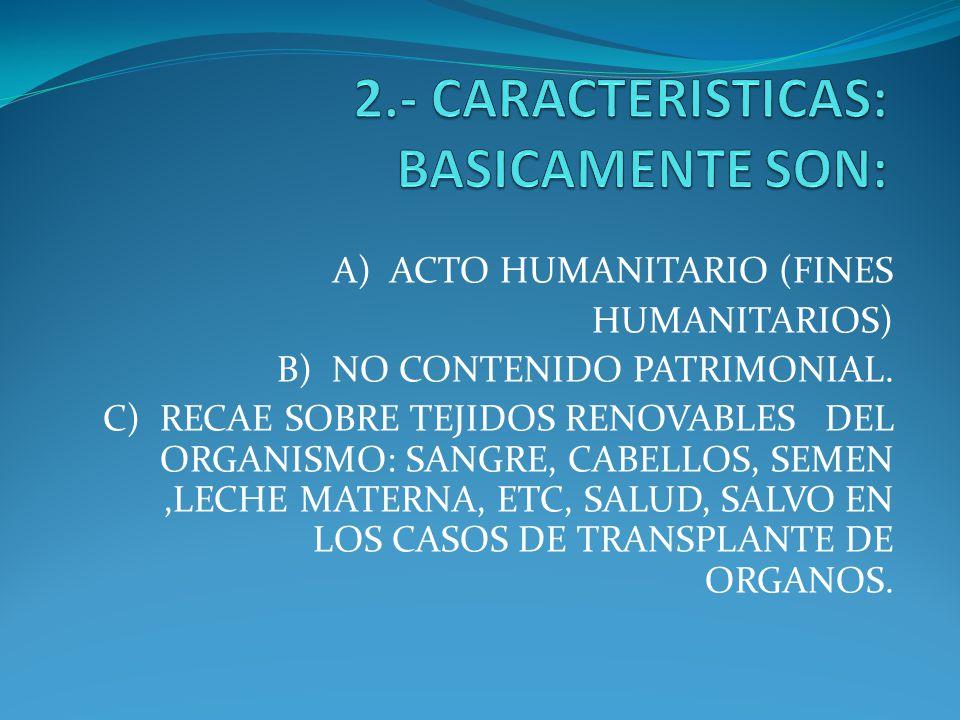 2.- CARACTERISTICAS: BASICAMENTE SON: