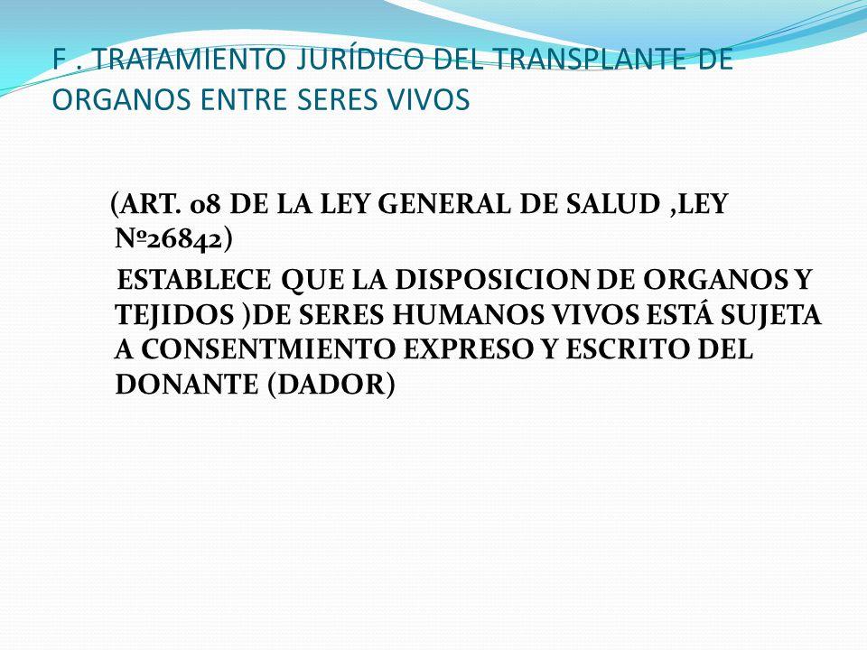 F . TRATAMIENTO JURÍDICO DEL TRANSPLANTE DE ORGANOS ENTRE SERES VIVOS