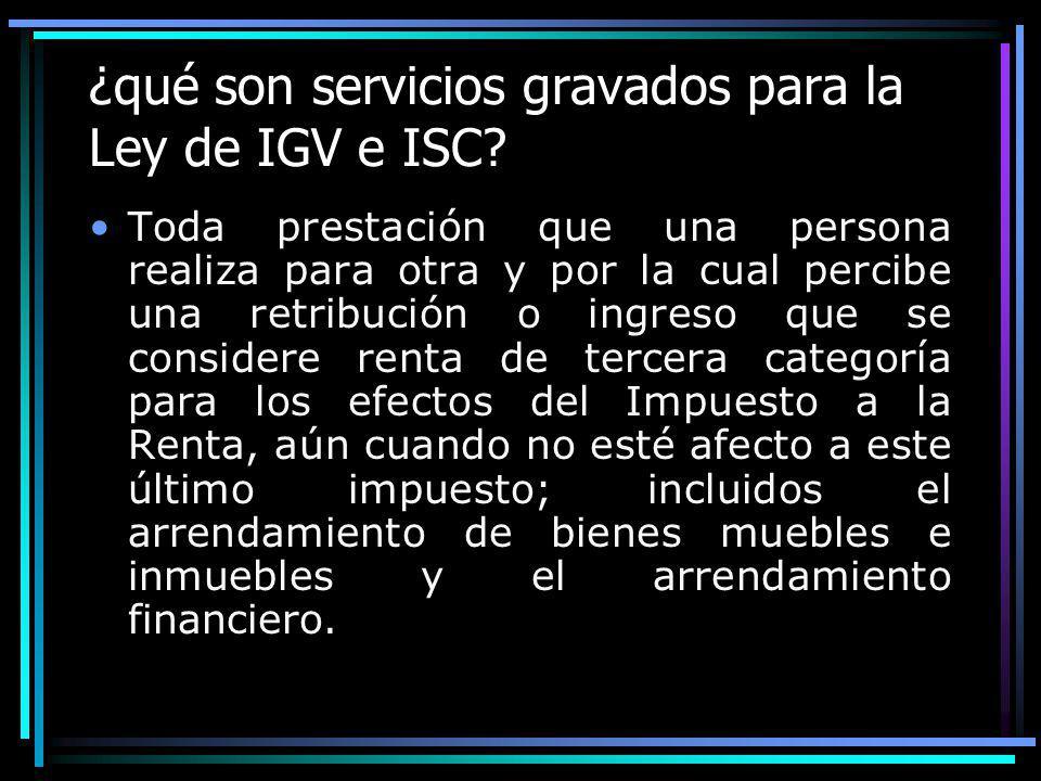 ¿qué son servicios gravados para la Ley de IGV e ISC
