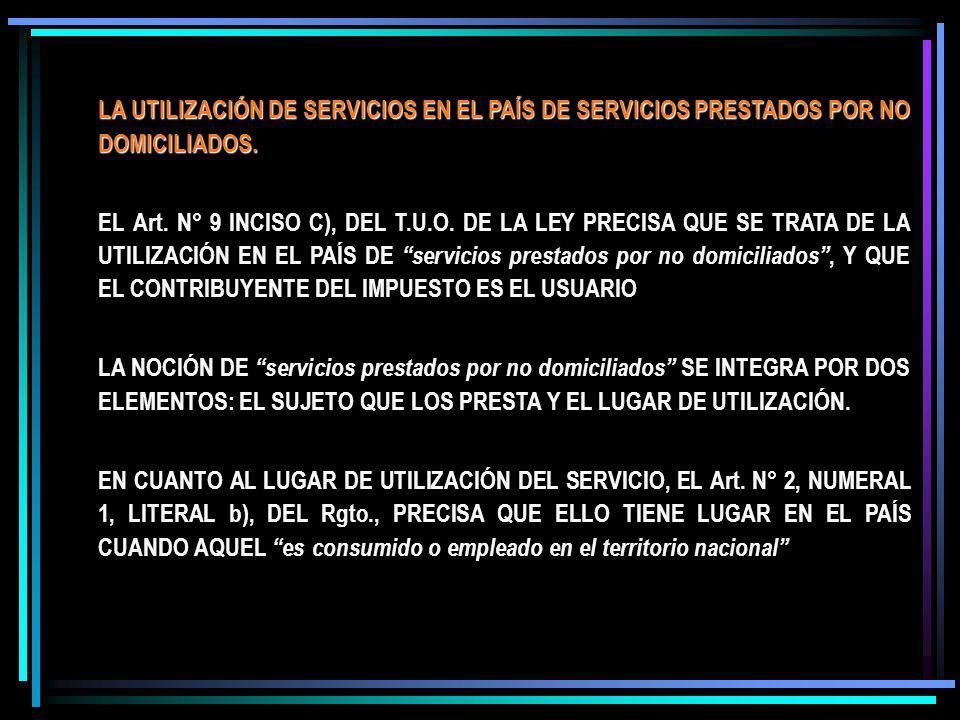 LA UTILIZACIÓN DE SERVICIOS EN EL PAÍS DE SERVICIOS PRESTADOS POR NO DOMICILIADOS.