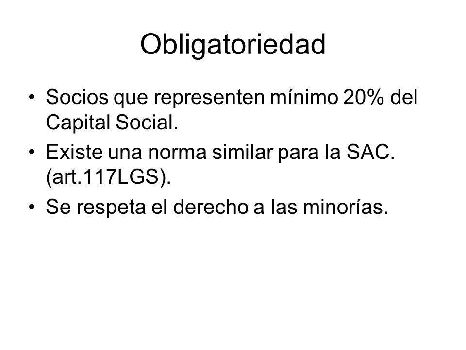 Obligatoriedad Socios que representen mínimo 20% del Capital Social.