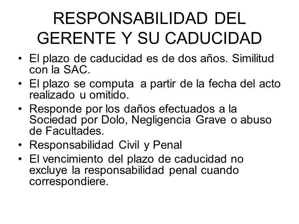 RESPONSABILIDAD DEL GERENTE Y SU CADUCIDAD