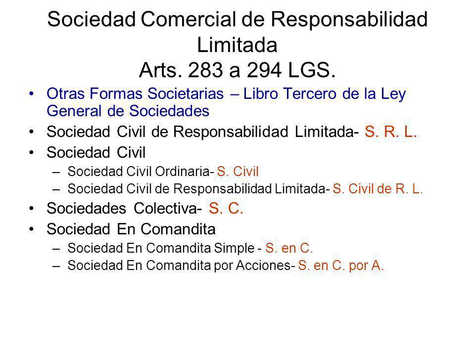 Sociedad Comercial de Responsabilidad Limitada Arts. 283 a 294 LGS.