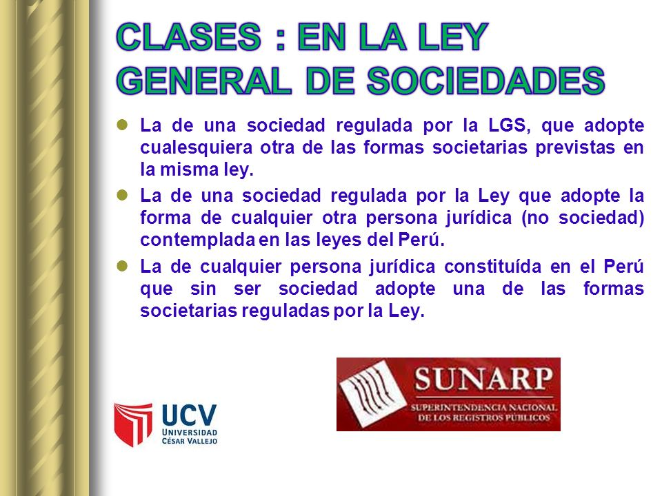 CLASES : EN LA LEY GENERAL DE SOCIEDADES