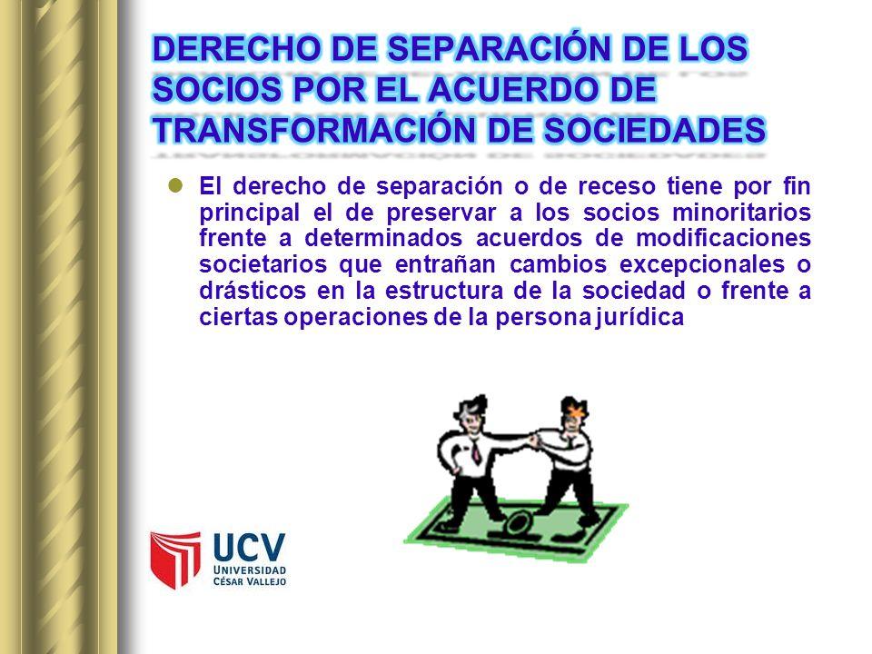 DERECHO DE SEPARACIÓN DE LOS SOCIOS POR EL ACUERDO DE TRANSFORMACIÓN DE SOCIEDADES