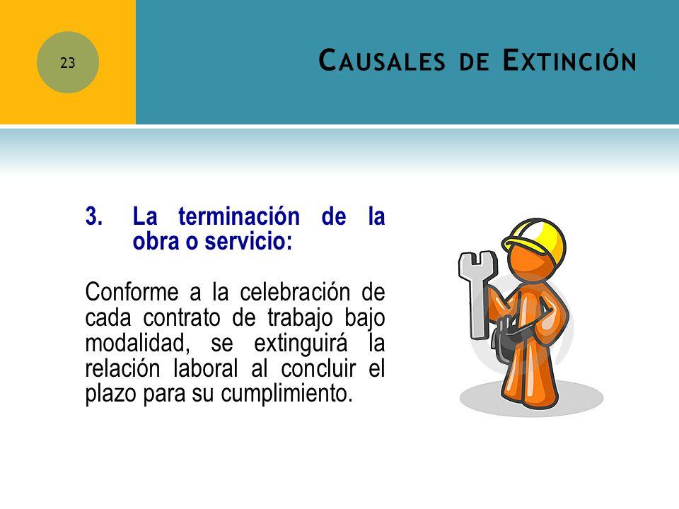 Causales de Extinción 3. La terminación de la obra o servicio: