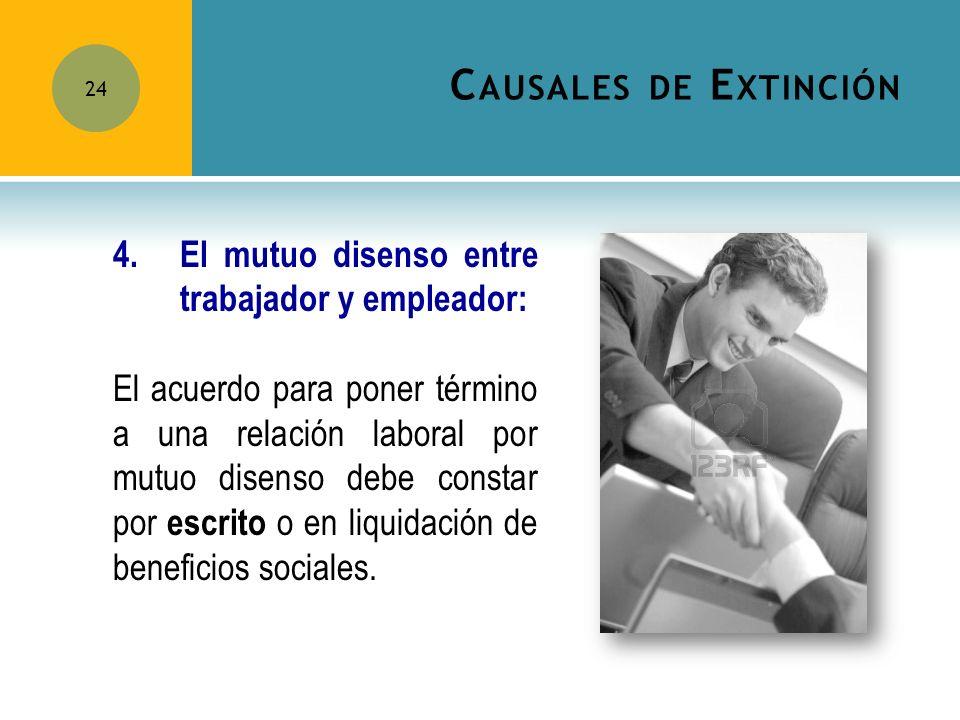 Causales de Extinción 4. El mutuo disenso entre trabajador y empleador: