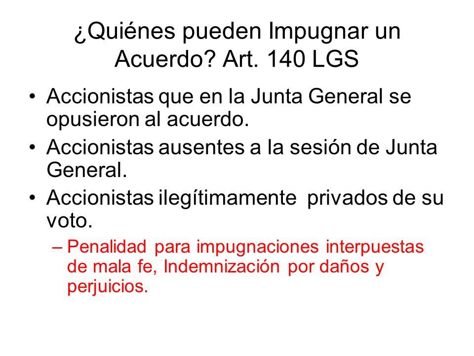 ¿Quiénes pueden Impugnar un Acuerdo Art. 140 LGS