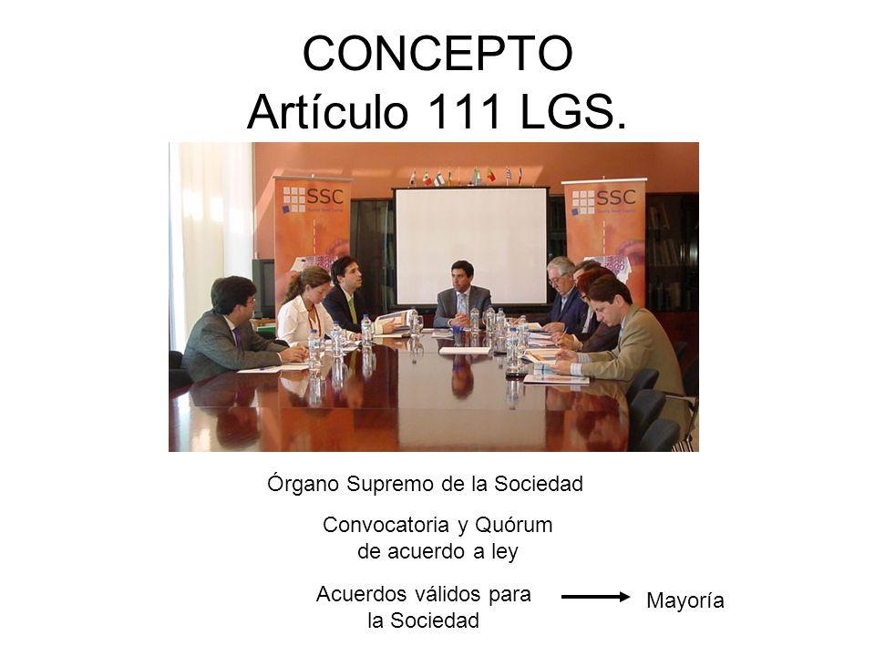 CONCEPTO Artículo 111 LGS. Órgano Supremo de la Sociedad