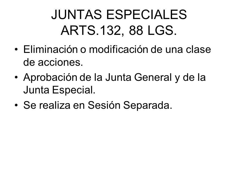 JUNTAS ESPECIALES ARTS.132, 88 LGS.