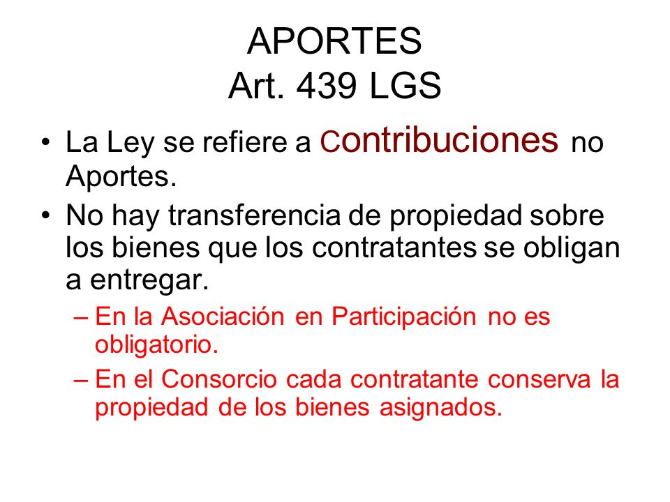 APORTES Art. 439 LGS La Ley se refiere a Contribuciones no Aportes.