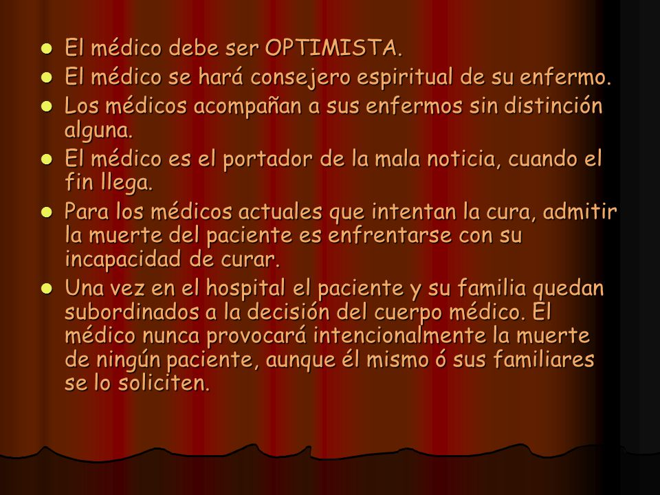El médico debe ser OPTIMISTA.