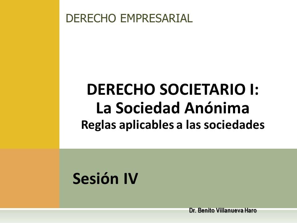 Reglas aplicables a las sociedades Dr. Benito Villanueva Haro