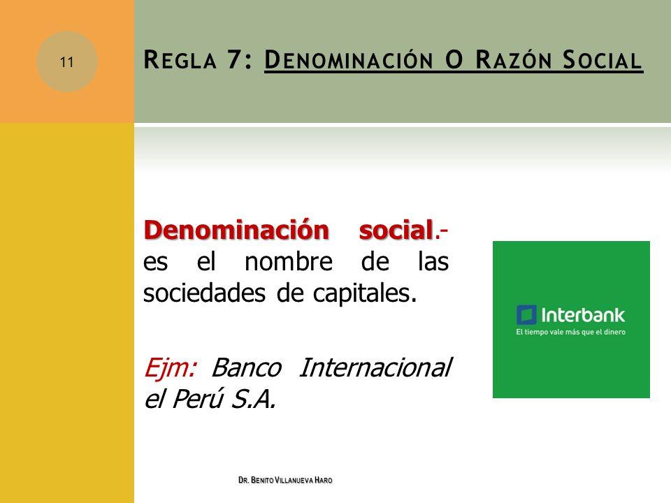 Regla 7: Denominación O Razón Social