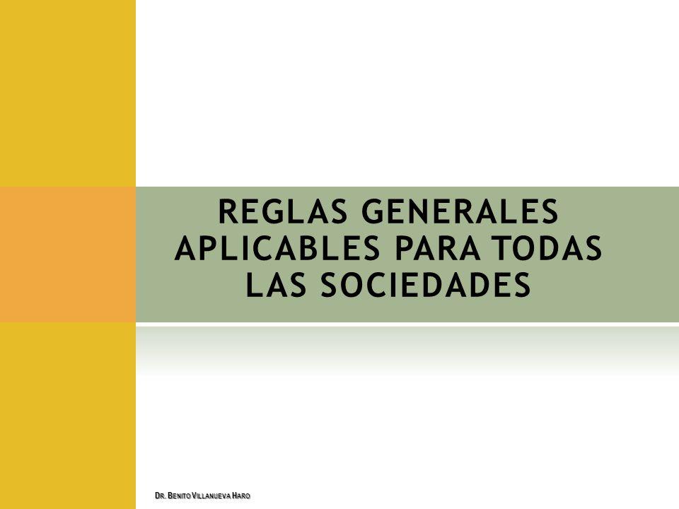 REGLAS GENERALES APLICABLES PARA TODAS LAS SOCIEDADES