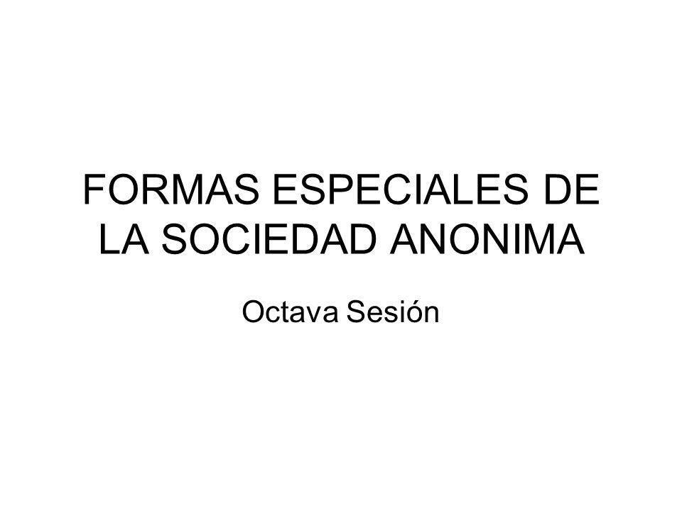 FORMAS ESPECIALES DE LA SOCIEDAD ANONIMA