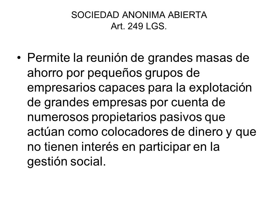 SOCIEDAD ANONIMA ABIERTA Art. 249 LGS.