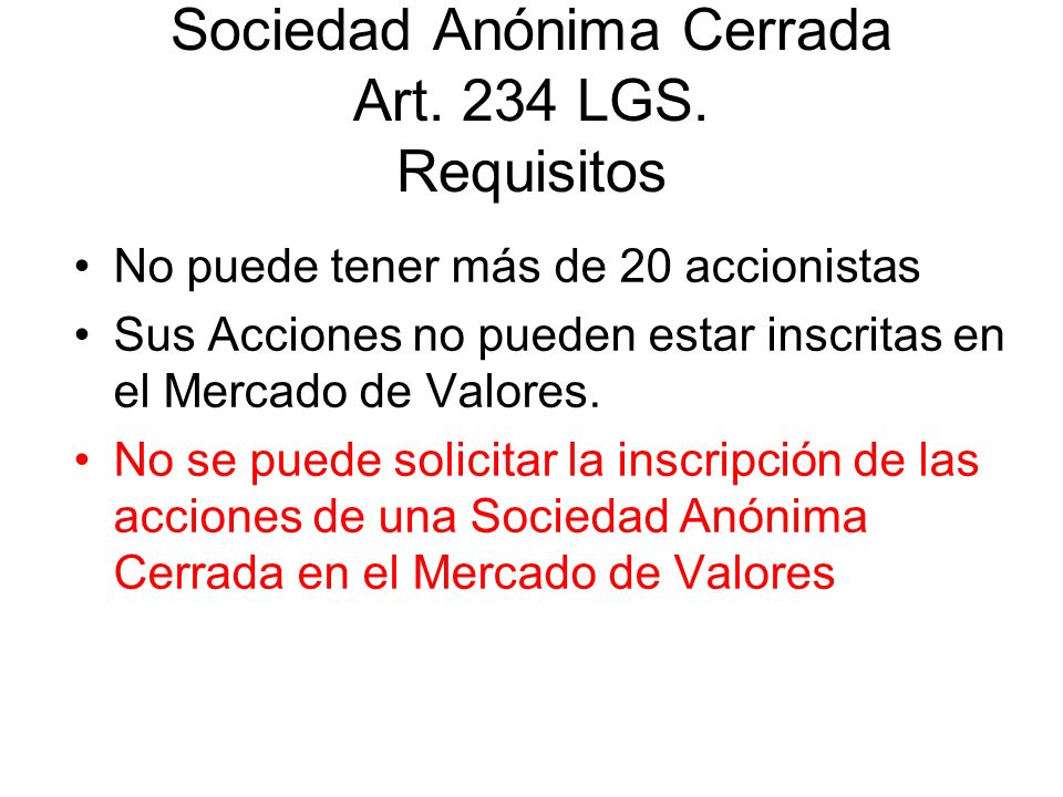 Sociedad Anónima Cerrada Art. 234 LGS. Requisitos