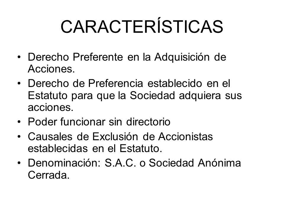 CARACTERÍSTICAS Derecho Preferente en la Adquisición de Acciones.