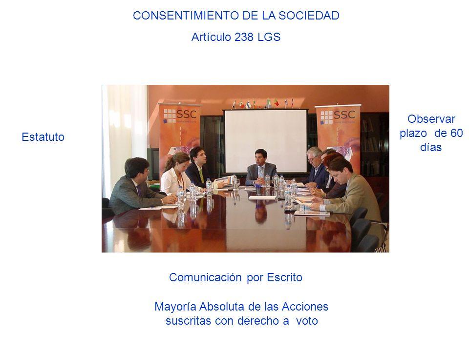 CONSENTIMIENTO DE LA SOCIEDAD Artículo 238 LGS