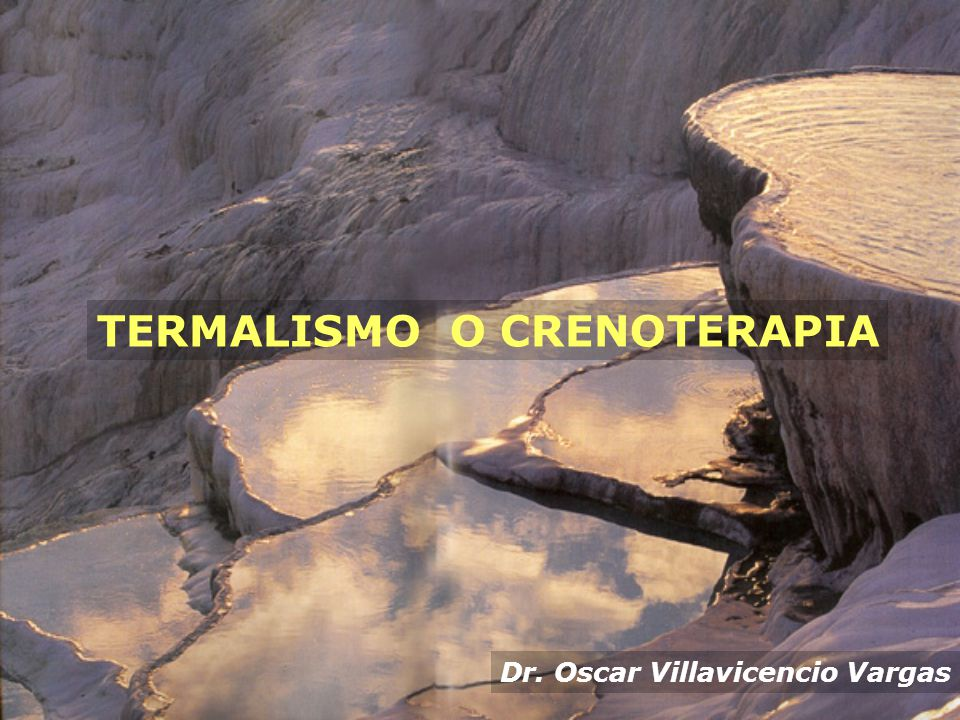 TERMALISMO O CRENOTERAPIA