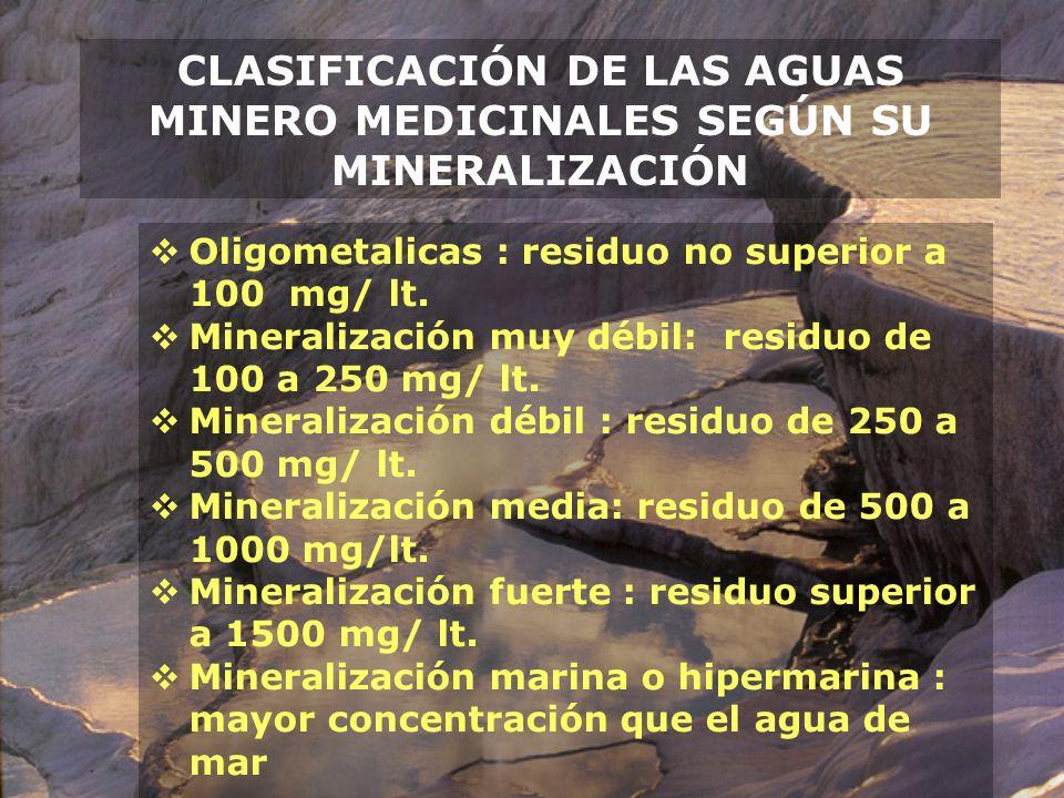 CLASIFICACIÓN DE LAS AGUAS MINERO MEDICINALES SEGÚN SU MINERALIZACIÓN