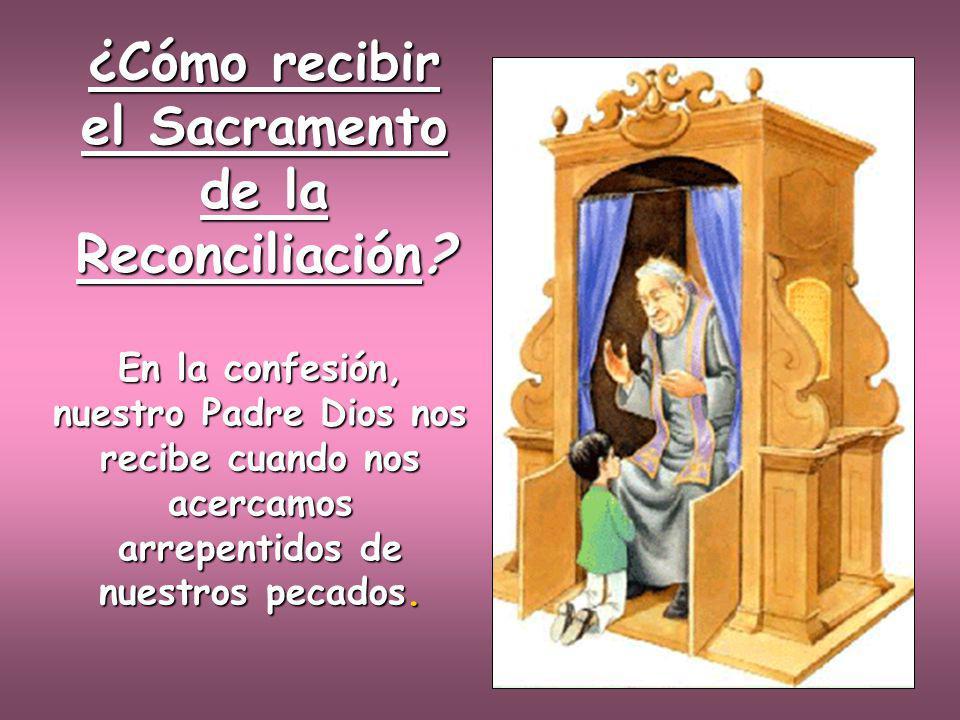 ¿Cómo recibir el Sacramento de la Reconciliación