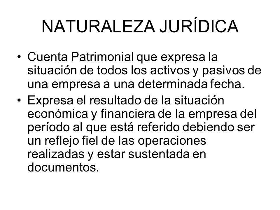 NATURALEZA JURÍDICACuenta Patrimonial que expresa la situación de todos los activos y pasivos de una empresa a una determinada fecha.