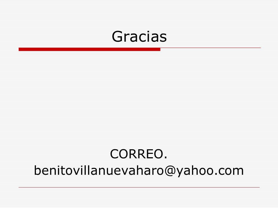 Gracias CORREO. benitovillanuevaharo@yahoo.com