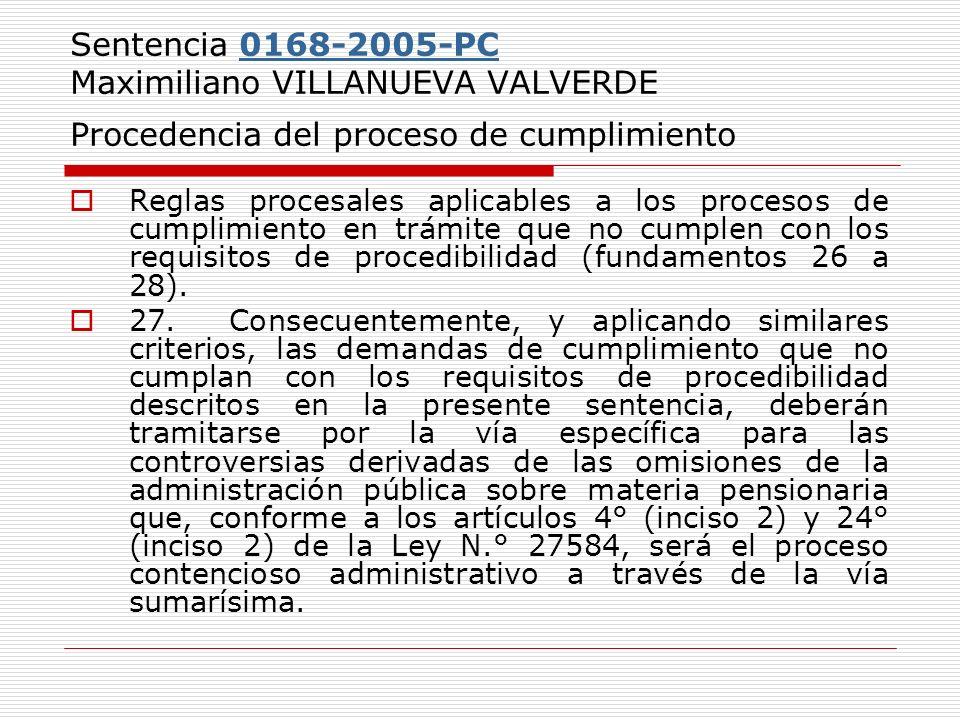 Sentencia 0168-2005-PC Maximiliano VILLANUEVA VALVERDE Procedencia del proceso de cumplimiento