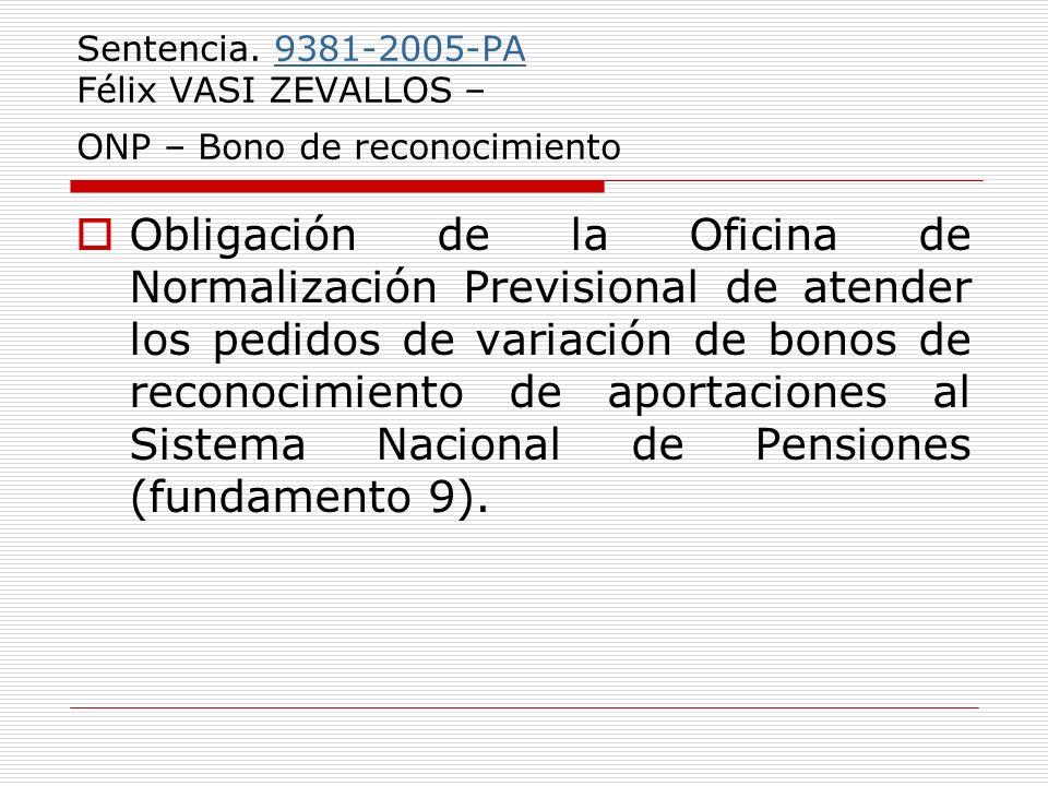 Sentencia. 9381-2005-PA Félix VASI ZEVALLOS – ONP – Bono de reconocimiento