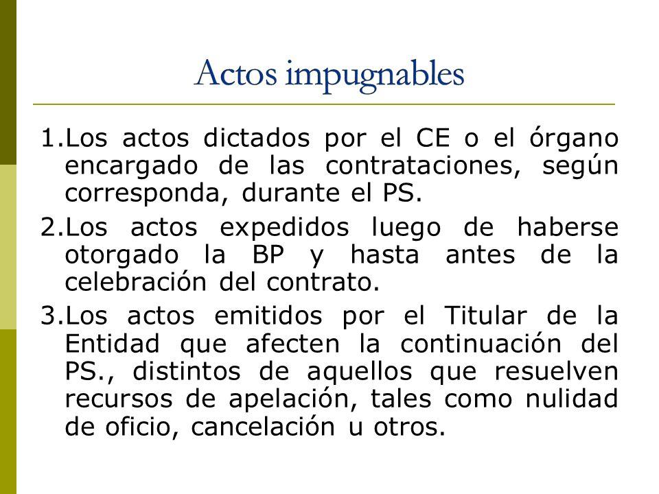 Actos impugnables 1.Los actos dictados por el CE o el órgano encargado de las contrataciones, según corresponda, durante el PS.